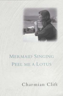 Mermaids Singing Peel Me A Lotus