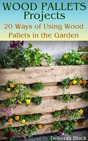 Wood Pallets Projects: 20 Ways of Using Wood Pallets in the Garden: