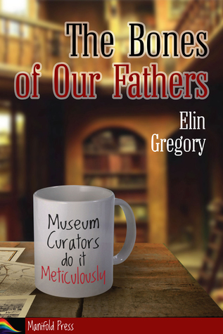 Book Review: The Bones of Our Fathers by Elin Gregory
