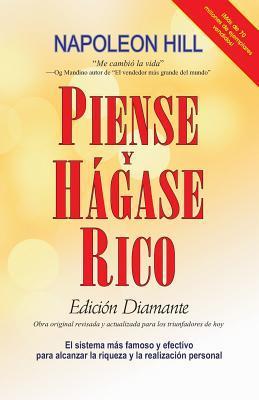 Piense Y Hagase Rico: Edicion Diamante: Obra Original, Revisada Y Actualizada Para Los Triunfadores de Hoy