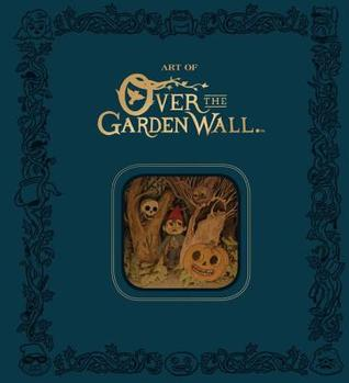 The Art of Over the Garden Wall Limited Edition
