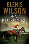 Dead Reckoning: A contemporary horse racing mystery (A Harry Radcliffe Mystery)