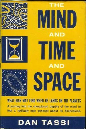 The Mind and Time and Space: What Man May Find When He Lands on the Planets