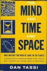 The Mind and Time and Space by Dan Tassi