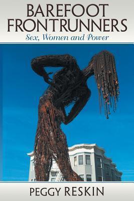 Barefoot Frontrunners: Sex, Women and Power