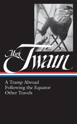 A Tramp Abroad, Following the Equator, Other Travels