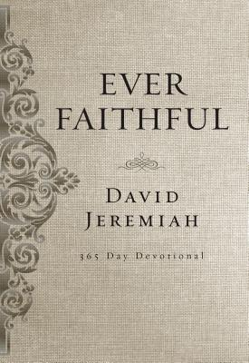 Ever Faithful by David Jeremiah