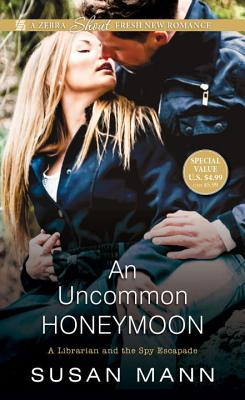 An Uncommon Honeymoon (Librarian and the Spy Escapade #3)