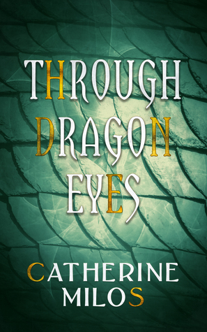 Through Dragon Eyes by Catherine Milos