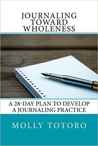 Journaling Toward Wholeness by Molly Totoro