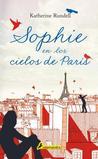 Sophie en los cielos de París by Katherine Rundell