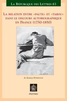 La Relation Entre Pacte Et Tabou Dans Le Discours Autobiographique En France (1750-1850)