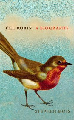 The Robin: A Biography