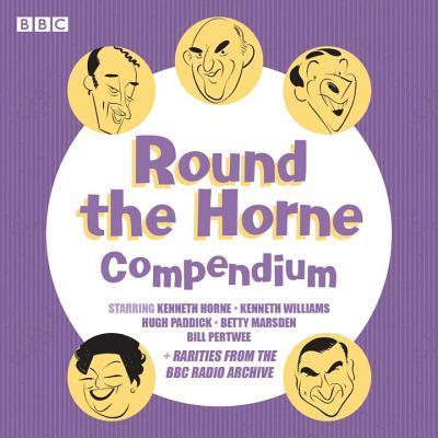 Round the Horne Compendium: Classic BBC Radio Comedy