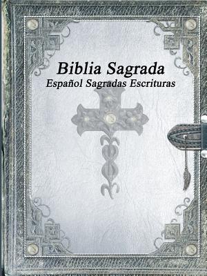 Biblia Sagrada: Espanol Sagradas Escrituras