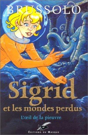 L'Oeil de la Pieuvre (Sigrid et les Mondes Perdus, #1)