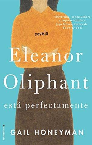 Eleanor Oliphant está perfectamente