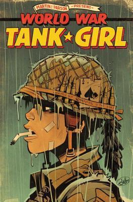 Tank Girl: World War Tank Girl por Alan C. Martin, Brett Parson