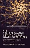 The Transformative Power of Near Death Experiences: How the Messages of Ndes Can Positively Impact the World