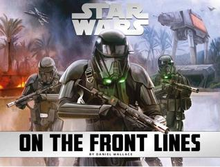 On the Front Lines (Star Wars) por Daniel Wallace