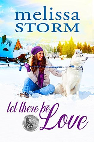 Let There Be Love by Melissa Storm