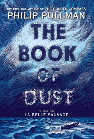 Philip Pullman: La Belle Sauvage (The Book of Dust #1)