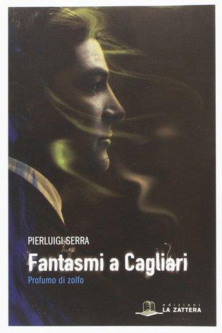 Fantasmi a Cagliari: profumo di zolfo