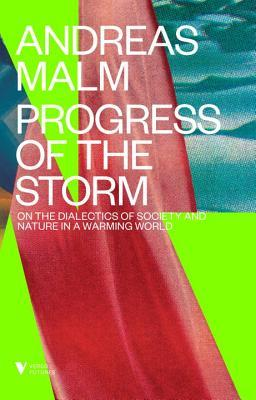 Progress of the Storm: On Society and Nature in a Warming World
