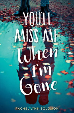 Youll Miss Me When Im Gone By Rachel Lynn Solomon