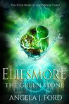 Eliesmore and The Green Stone (The Four Worlds Series)