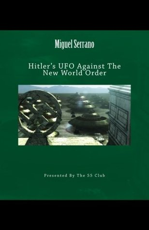 Hitler's UFO against the New World Order: Miguel Serrano