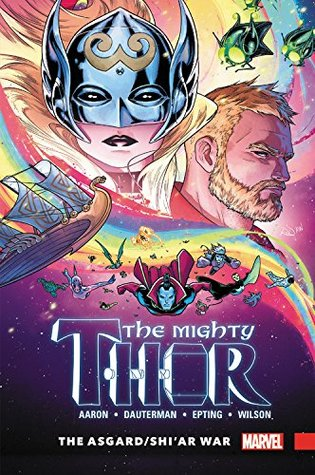 The Mighty Thor, Volume 3: The Asgard/Shi'ar War by Jason Aaron