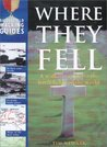 Where They Fell: A Walker's Guide to the Battlefields of the World