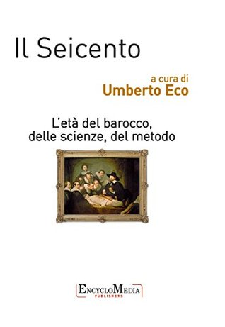 Il Seicento, l'età del barocco, delle scienze, del metodo
