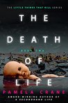 The Death of Life (The Little Things That Kill #2)