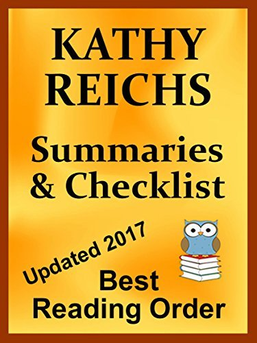 KATHY REICHS TEMPERANCE BRENNAN, STANDALONE NOVELS AND TORY BRENNAN BOOK LIST: READING LIST WITH SUMMARIES AND CHECKLIST - Updated 2017 (Best Reading Order 33)