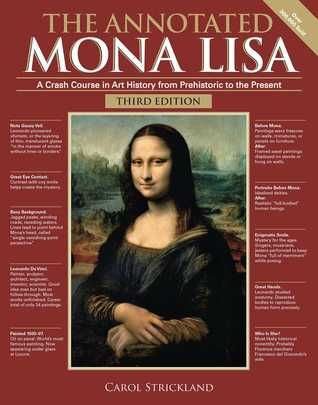 The Annotated Mona Lisa, Third Edition: A Crash Course in Art History from Prehistoric to the Present