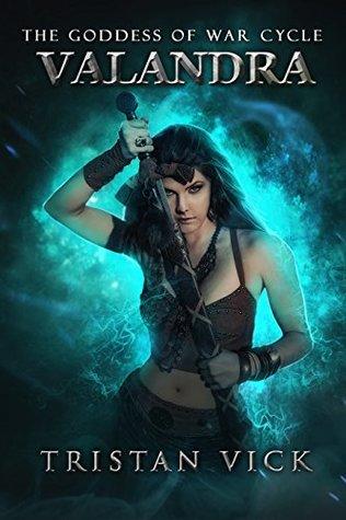 Valandra: The Goddess of War Cycle (Book 3)