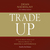 Trade Up: How to Move from Just Making Money to Making a Difference