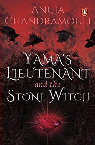 Yama's Lieutenant and the Stone Witch by Anuja Chandramouli