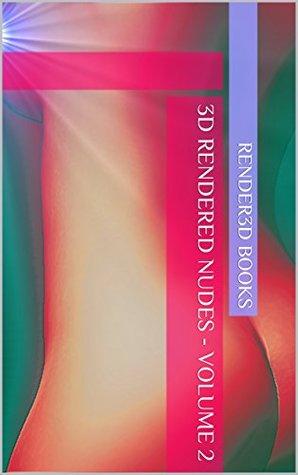 3D Rendered Nudes - Volume 2