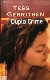 Duplo crime by Tess Gerritsen