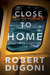 Close to Home (Tracy Crosswhite, #5)