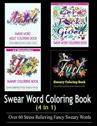 Adult Coloring Book: Swear Word Designs (4 in 1) by Adult Coloring Books
