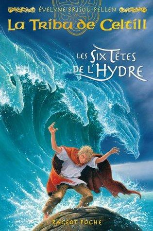 Les six têtes de l'hydre (La tribu de Celtill, #3)