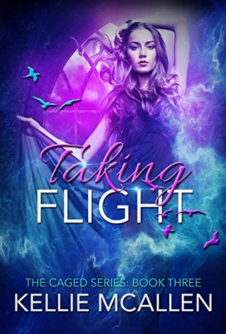 Taking Flight (The Caged, #3)