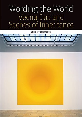 Wording the World: Veena Das and Scenes of Inheritance (Forms of Living
