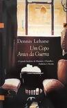 Um Copo Antes da Guerra by Dennis Lehane