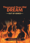 Thousand-Year-Old Dream: Out of Ashes (Book #2)