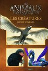 Guide Cinéma Les Animaux Fantastiques  by Felicity Baker